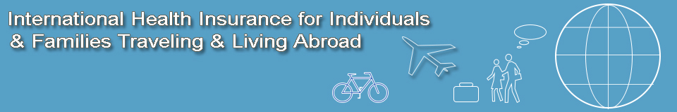 International Health Insurance for Individuals and Families Living and Traveling Abroad
